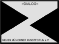 ›Dialog‹ Neues Münchner Kunstforum e.V.